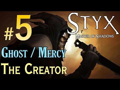 STYX Master Of Shadows - (Ghost / Mercy) Walkthrough - Level 5 The Creator Walkthrough
