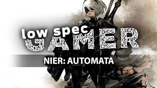 How to boost performance in Nier: Automata for a low end PC