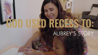 RECESS Released || God Used RECESS To ____: Aubrey's story