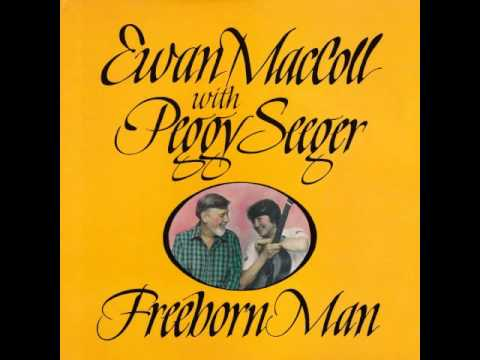 Ewan MacColl & Peggy Seeger - Freeborn Man