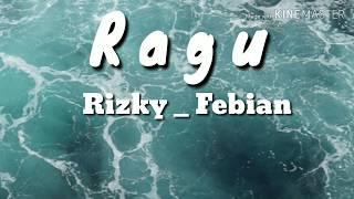 Video Lirik Lagu Rizky Febian - Ragu