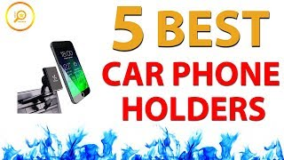 ✅ Best Car Phone Holders - Car Phone Mount 2018 ⭐⭐⭐⭐⭐