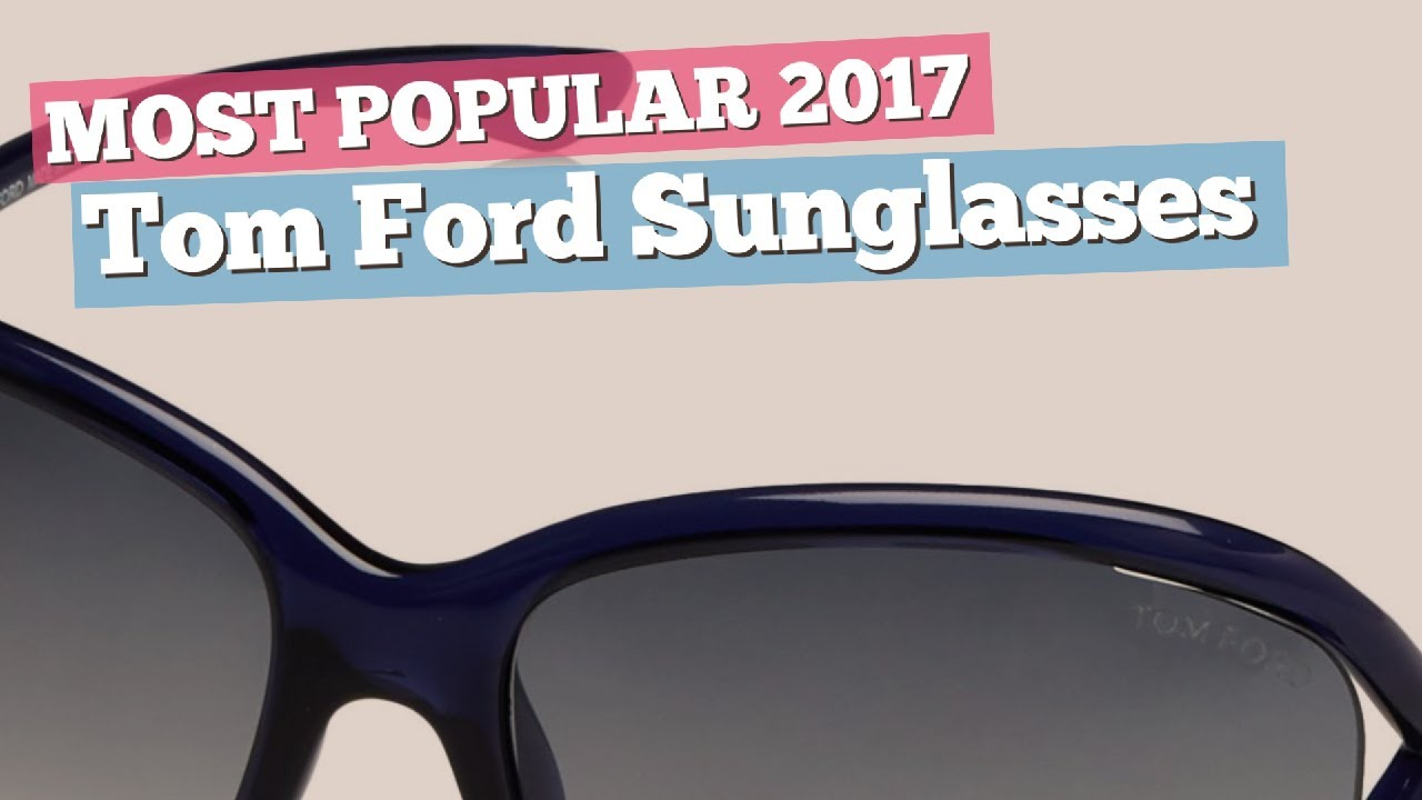 dd30bbf1e9 Tom Ford Sunglasses Collection    Most Popular 2017 - YouTube