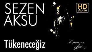 Sezen Aksu - Tükeneceğiz (Official Audio) Video