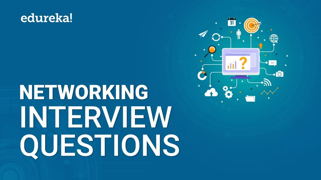 Download Top 50 Networking Interview Questions and Answers   Networking Interview Preparation   Edureka