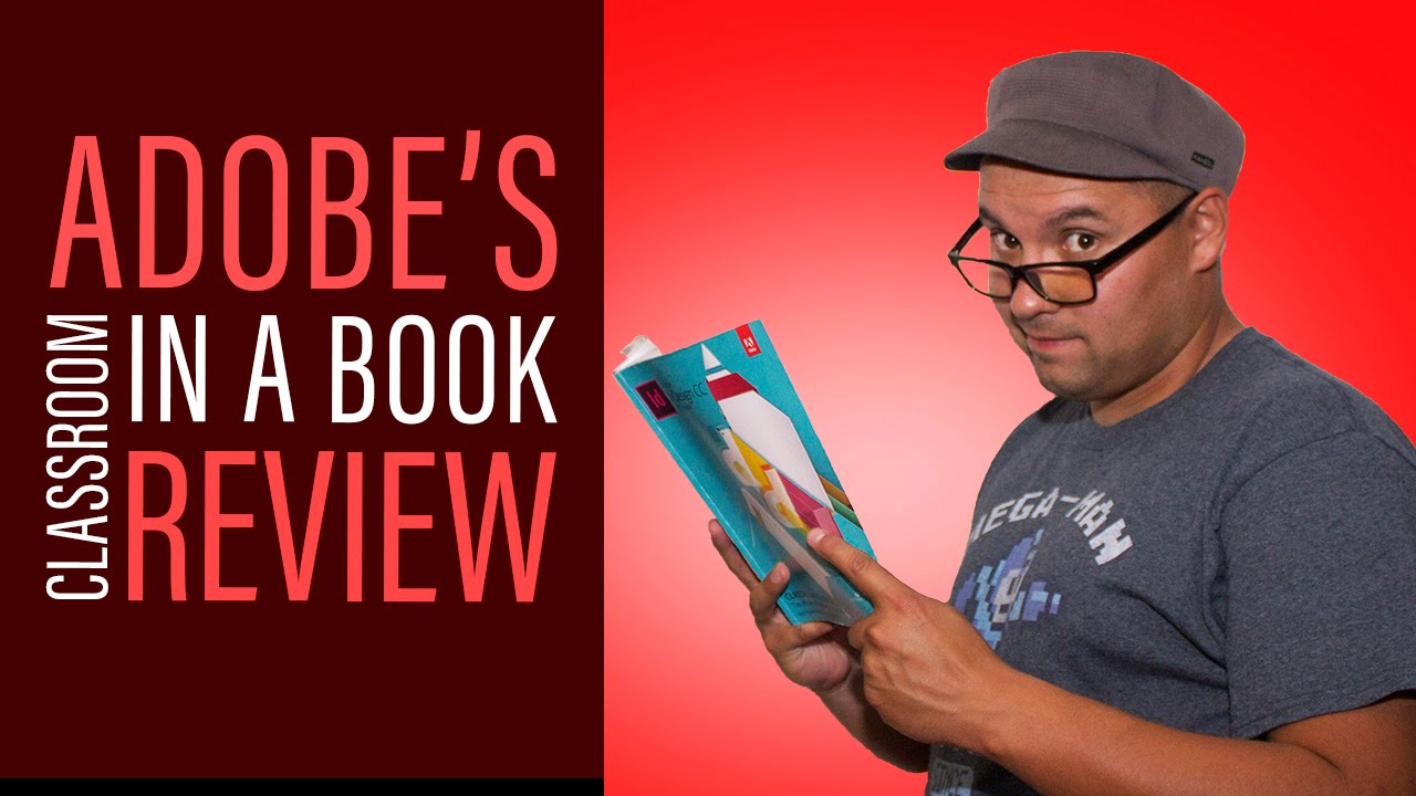 Graphic Design Adobe Cc Classroom In A Book Review Youtube