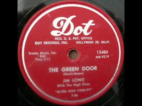 The Green Door by Jim Lowe on 1956 Dot 78.