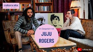 Juju Rogers im Interview I CULTURA ALTA mit Zina