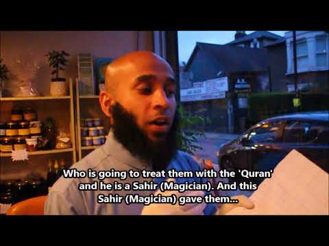 SIHR (MAGIC) From East Africa To London| -By Brother Muhammad Ghouri