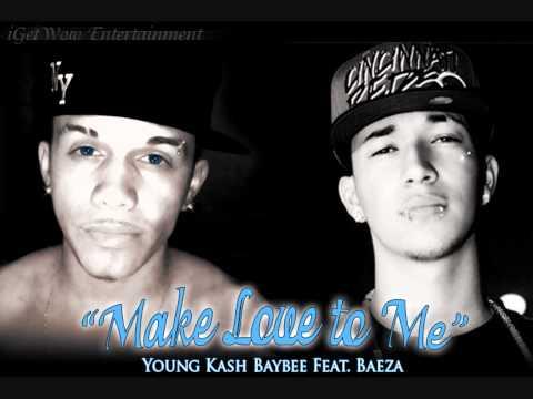 """Make Love To Me"" - @YoungKashBaybee x @OfficialBaeza [w/Lyrics]"