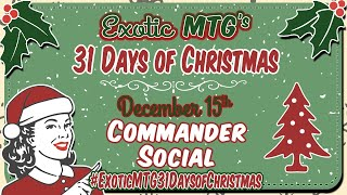 "Commander Social - ""Exotic MtG's 31 Days of Christmas Giveaway"""