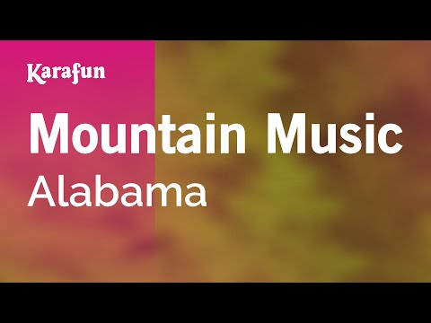 Karaoke Mountain Music - Alabama *