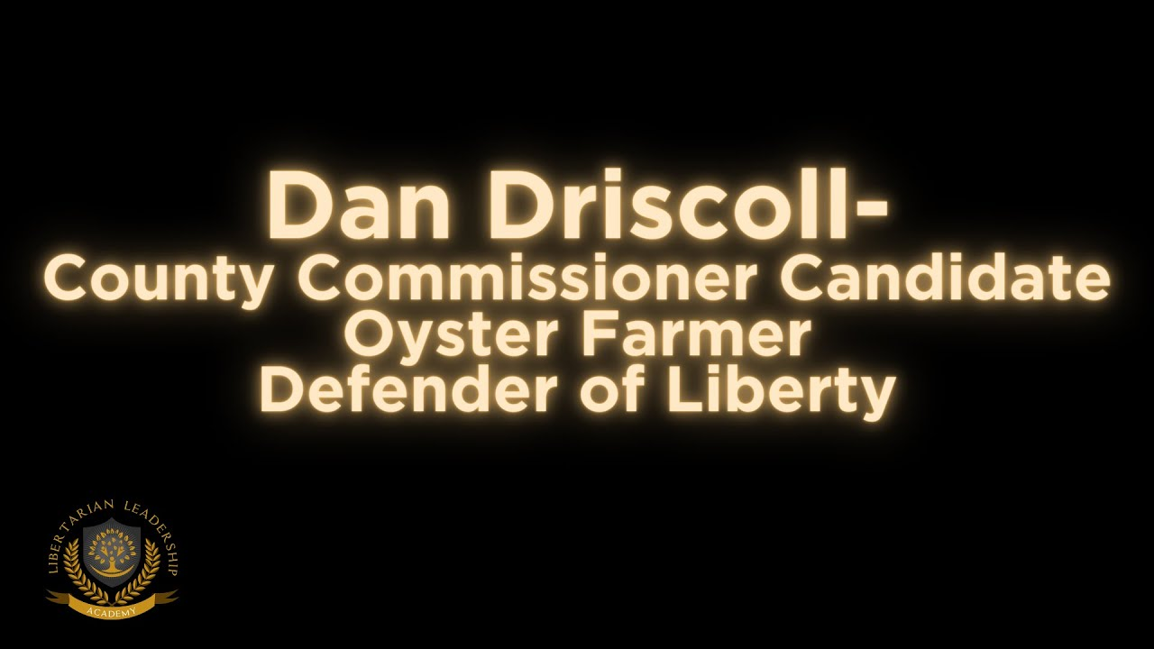 Dan Driscoll Had His Business Attacked by the County, Now He's a Libertarian...