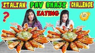 GIRLS ITALIAN PAV BHAJI EATING CHALLENGE | CHEESY PAV BHAJI EATING COMPETITION | Food Challenge(204)