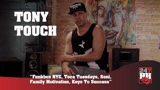 DJ Tony Touch  - Funkbox NYC, Toca Tuesdays, Soni, Family Motivation, Keys To Success