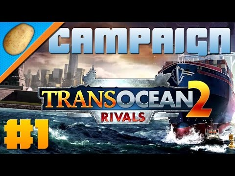 TransOcean 2: Rivals - Part #1 - Campaign