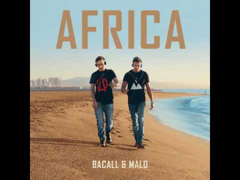 MALO & BACALL  Africa BACALL Remix
