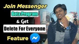 🔴 How To Become Messenger Beta Tester | Messenger Message Delete For Everyone | 1st FaceCam Video😎