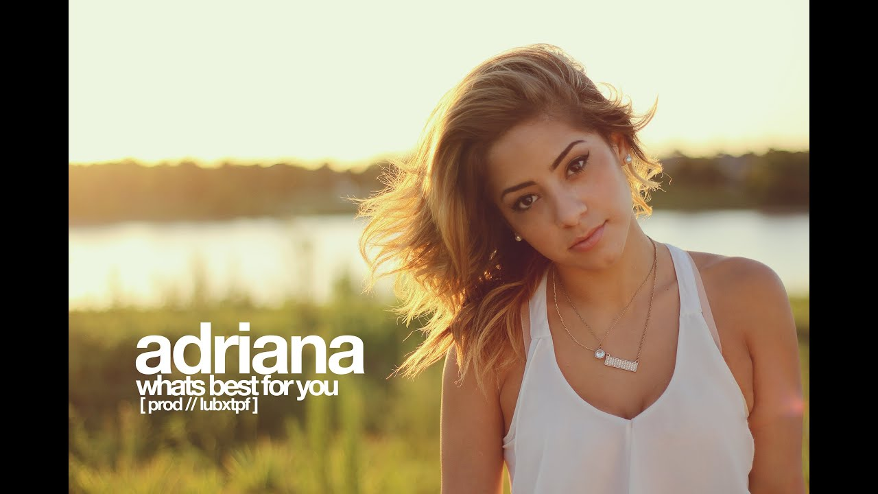 whats best for you trey songz cover by adriana youtube