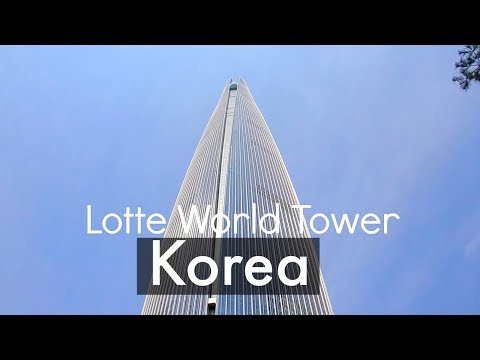 Lotte World Tower in Seoul Korea, Techno Mart and Wandering Around Seoul