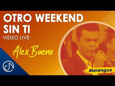 Alex Bueno - Otro Weekend Sin Ti [LIVE]