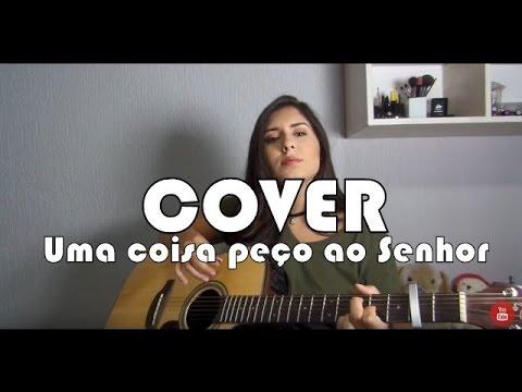 Thaiane Seghetto | Cover Uma Coisa Peço ao Senhor (Fernandinho)