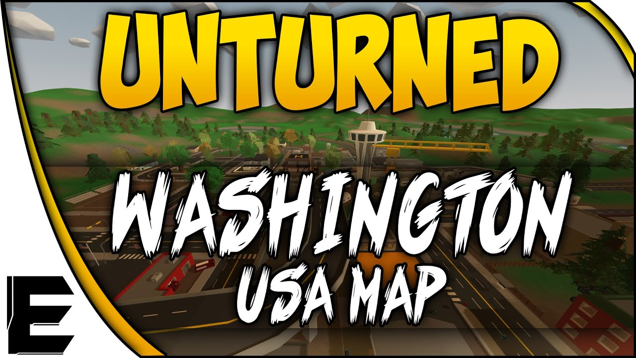 Unturned WASHINGTON MAP USA MAP IS HERE Overview YouTube