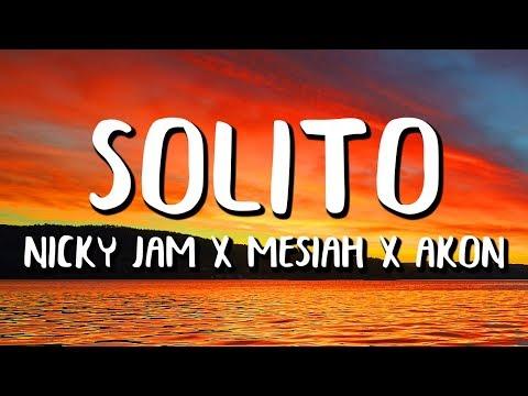 Messiah Ft. Nicky Jam Y Akon - Solito (Letra/Lyrics)