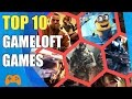 Top 10 Gameloft Games for Android / iOS and PC