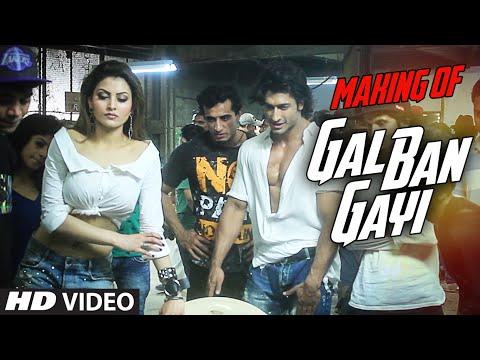MAKING OF GAL BAN GAYI || Urvashi Rautela ,Vidyut Jammwal,Meet Bros,Sukhbir,Neha Kakkar&Honey Singh