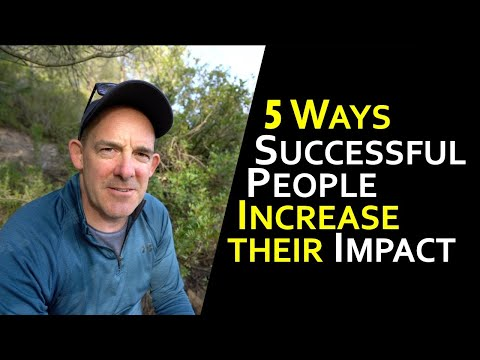 5 Ways Successful People Increase their Impact