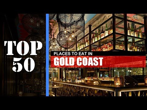 TOP 50 GOLD COAST Places To Eat | Restaurant, Bar, Cafe Etc
