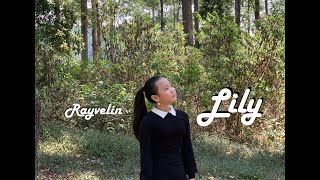 RAYVELIN - LILY (Music Video Cover)