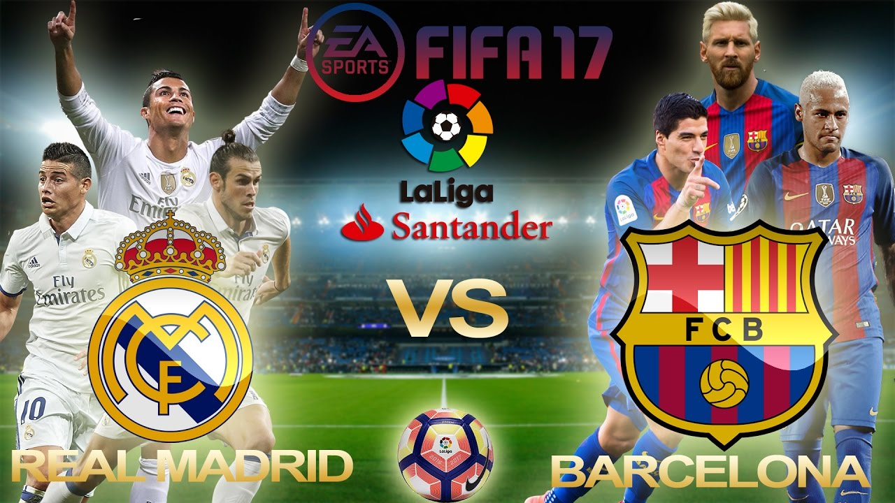 fifa 17 real madrid vs barcelona la liga 2016 17 week 33 el clasico ps4 xbox full gameplay
