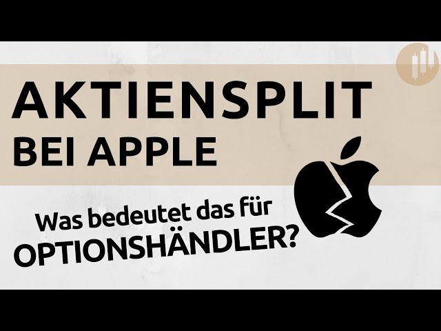 Aktiensplit bei Apple - Die Auswirkungen und Folgen für Optionshändler