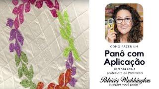 Patricia Washington Patchwork – Panô com Aplicação