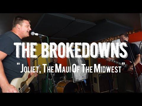 "The Brokedowns - ""Joliet, The Maui of the Midwest"" Live! from The Rock Room"