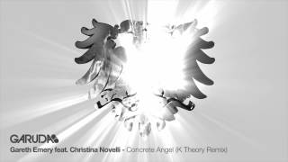 Gareth Emery feat. Christina Novelli - Concrete Angel (K Theory Remix) [Garuda]