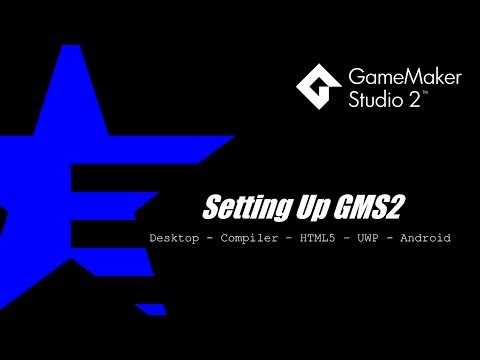GMS2: Setup YYC, HTML5, UWP And Android