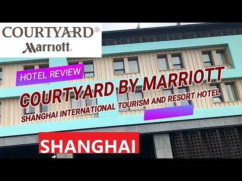 Review Courtyard Marriott Shanghai International Tourism and