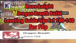 Ragnarok M: Rune Knight Dragon Breath Build   Leveling Guide Lvl 100-140 F2p Build Episode 7