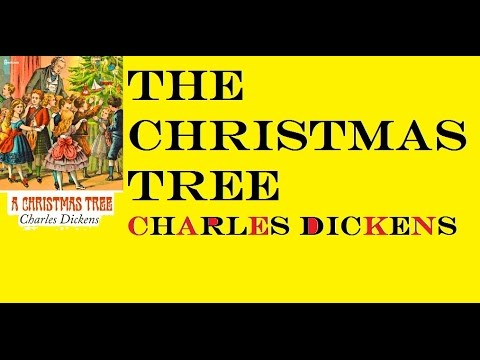 THE CHRISTMAS TREE CHARLES DICKENS 1850 Classic Book AudioBook Complete HQ HD