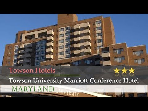 Towson University Marriott Conference Hotel - Towson Hotels, Maryland