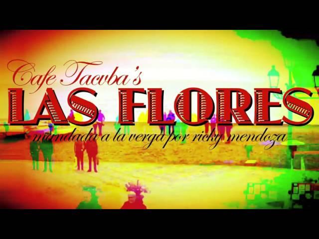 Las Flores de Cafe Tacuba (mandada a la ***ga por Ricky Mendoza)