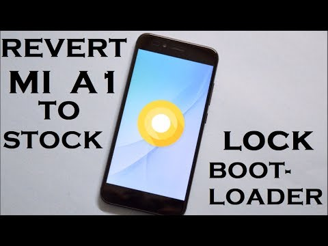 XIAOMI MI A1 Revert to stock | Lock Bootloader | Android 8.0 JAN Security Patch!!!