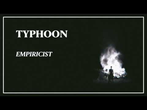 "Typhoon - ""Empiricist"" [Official Audio]"
