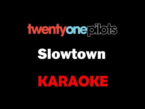 Twenty One Pilots - Slowtown (Karaoke)