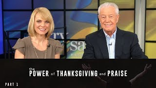 The Power of Thanksgiving and Praise, Part 1
