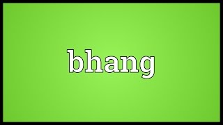 Bhang Meaning