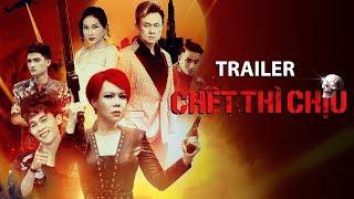 Trailer CHẾT THÌ CHỊU   Việt Hương, Chí Tài, Khả Như, Hồng Thanh, Mạc Văn Khoa, Adam Lâm